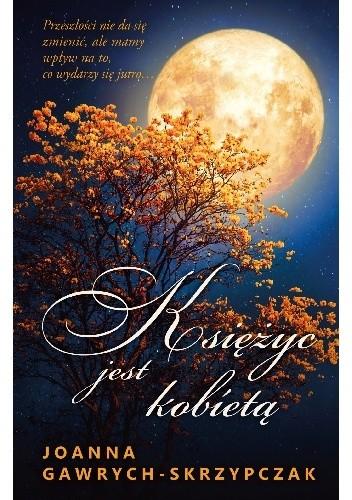 Księżyc jest kobietą - Joanna Gawrych-Skrzypczak