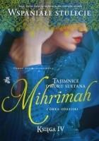 Mihrimah. Córka odaliski. Tom 2