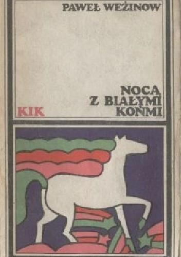 Okładka książki Nocą z białymi końmi