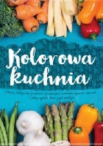 Okładka książki Kolorowa kuchnia