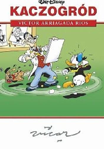 Okładka książki Kaczogród - 3 - Victor Arriagada Rios