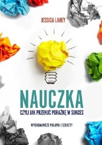 Okładka książki Nauczka, czyli jak przekuć porażkę w sukces