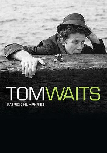 Okładka książki The Many Lives of Tom Waits