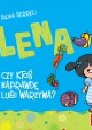 Okładka książki Lena - czy ktoś naprawdę lubi warzywa?