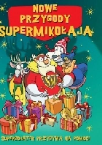 Okładka książki Nowe przygody Supermikołaja