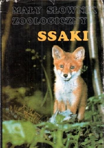 Okładka książki Mały słownik zoologiczny: Ssaki