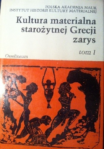 Okładka książki Kultura materialna starożytnej Grecji t I