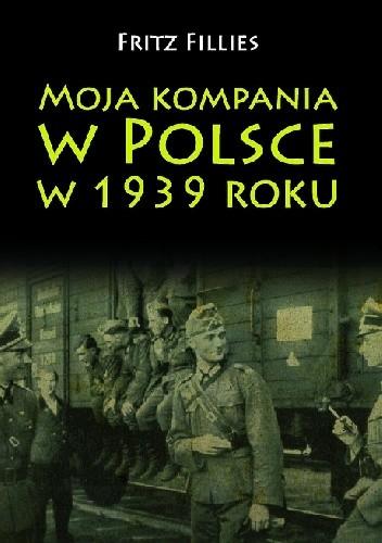Okładka książki Moja kompania w Polsce w 1939 roku