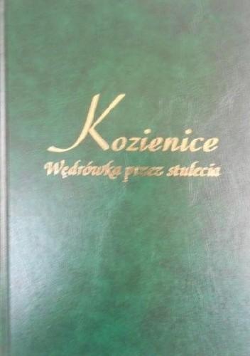 Okładka książki Kozienice. Wędrówka przez stulecia.