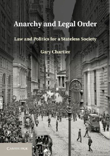 Okładka książki Anarchy and Legal Order: Law and Politics for a Stateless Society