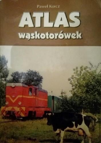 Okładka książki Atlas wąskotorówek