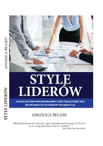 Okładka książki Style liderów. Analiza na podstawie wybranych przykładów z polityki, kultury oraz indywidualnych wywiadów pogłębionych