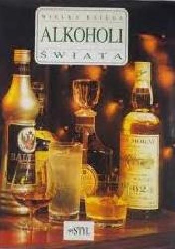 Okładka książki Wielka księga alkoholi swiata