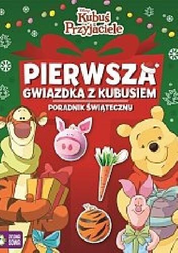 Okładka książki Kubuś i przyjaciele. Pierwsza gwiazdka z Kubusiem. Poradnik świąteczny