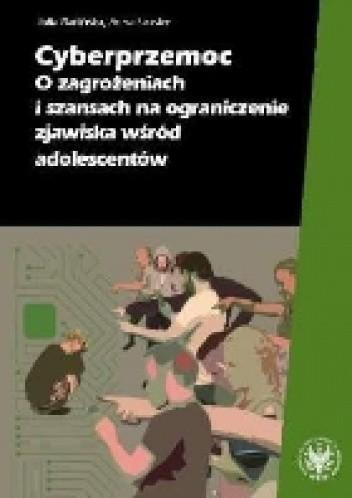 Okładka książki Cyberprzemoc. O zagrożeniach i szansach na ograniczenie zjawiska wśród adolescentów