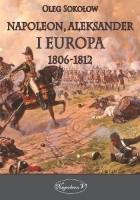 Napoleon, Aleksander i Europa 1806–1812