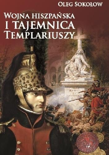 Okładka książki Wojna hiszpańska i tajemnica Templariuszy