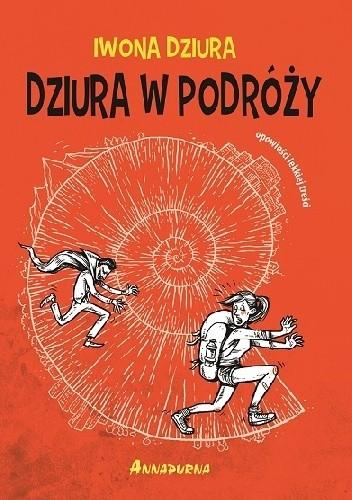 Okładka książki Dziura w podróży. Opowieści lekkiej treści.