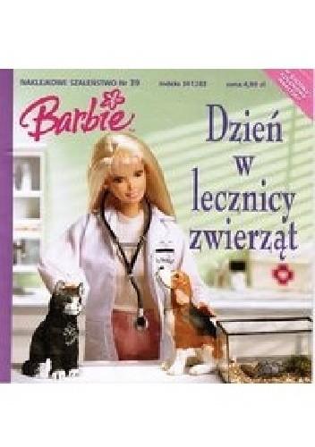 Okładka książki Naklejkowe szaleństwo nr 39. Barbie. Dzień w lecznicy zwierząt