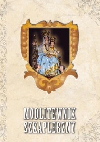Okładka książki Modlitewnik Szkaplerzny