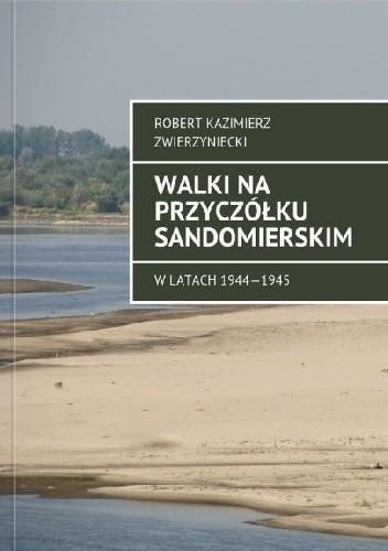 Okładka książki Walki na przyczółku sandomierskim.