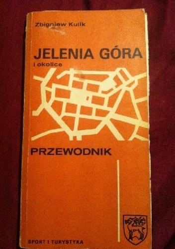 Okładka książki Jelenia Góra i okolice Przewodnik