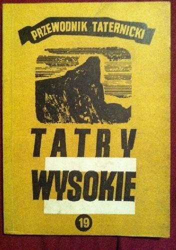 Okładka książki Tatry Wysokie Przewodnik taternicki  Część XIX  Kopałkowa Grań - Śnieżna Przełęcz