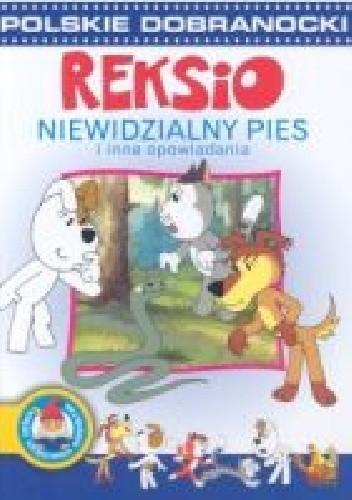Okładka książki Reksio Niewidzialny pies i inne opowiadania