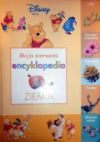 Okładka książki Moja pierwsza encyklopedia ZIEMIA