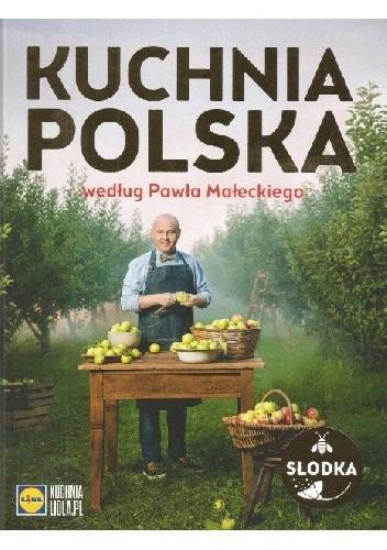 Kuchnia Polska Wedlug Pawla Maleckiego Pawel Malecki 4076492