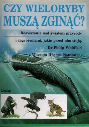 Okładka książki Czy wieloryby muszą zginąć?