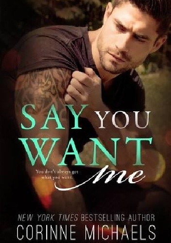 Okładka książki Say You Want Me