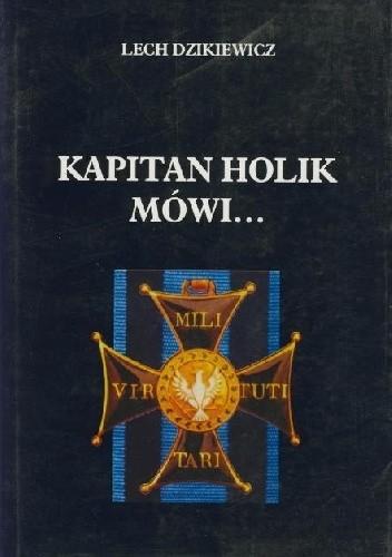 Okładka książki Kapitan Holik mówi....