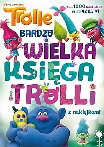 Okładka książki Trolle. Bardzo wielka księga trolli z naklejkami