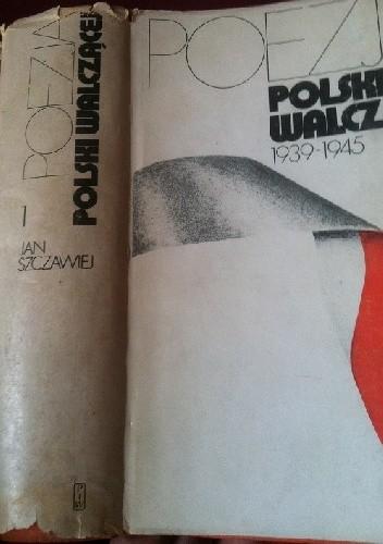 Okładka książki Poezja Polski Walczącej antologia t I