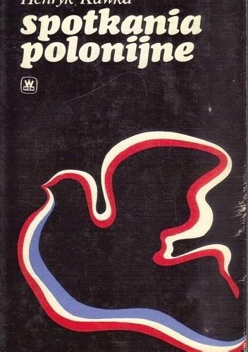 Okładka książki Spotkania polonijne