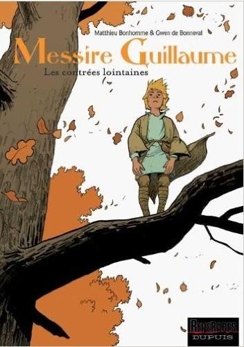 Okładka książki Messire Guillaume - tome 1 - Les contrées lointaines