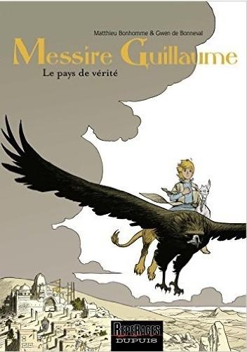 Okładka książki Messire Guillaume - tome 2 - Le pays de vérité