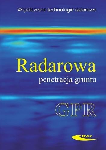 Okładka książki Radarowa penetracja gruntu