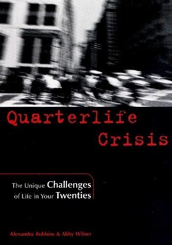 Okładka książki Quarterlife Crisis. The Unique Challenges of Life in Your Twenties