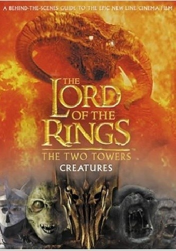 Okładka książki The Lord of the Rings: The Two Towers Creatures