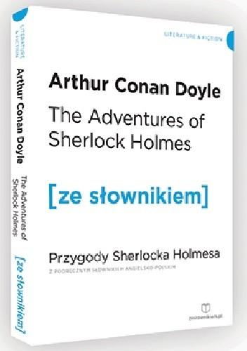 Okładka książki The Adventures of Sherlock Holmes. Przygody Sherlocka Holmesa z podręcznym słownikiem angielsko-polskim