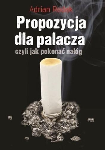 Okładka książki Propozycja dla palacza, czyli jak pokonać nałóg