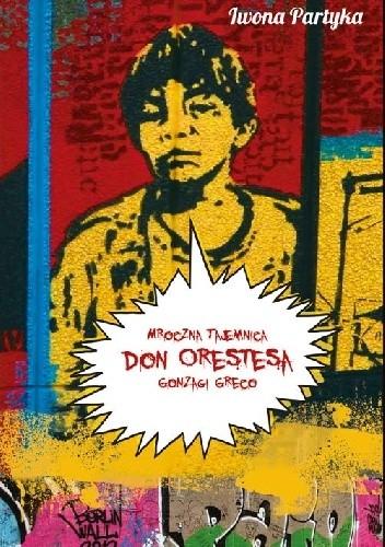 Okładka książki Mroczna tajemnica Don Orestesa Gonzagi Greco