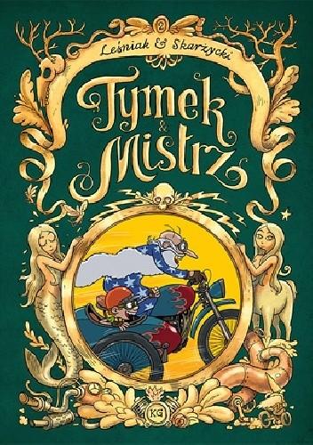 Okładka książki Tymek i Mistrz tom 2 - wydanie zbiorcze