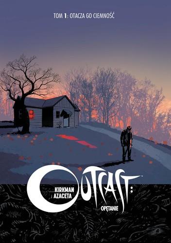 Okładka książki Outcast: Opętanie #1 - Otacza go ciemność
