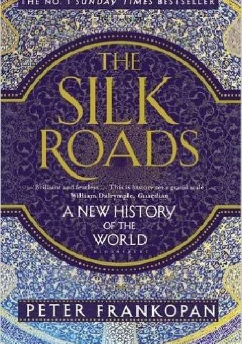 Okładka książki The Silk Roads. A New History of the World