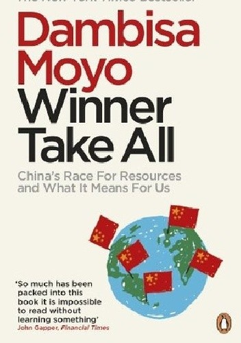 Okładka książki Winner Take All: China's Race for Resources and What It Means for Us