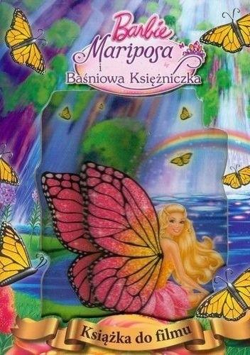 Okładka książki Barbie.Mariposa i Baśniowa Kiężniczka