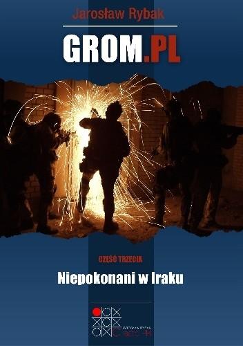 Okładka książki GROM.PL Część 3. Niepokonani w Iraku